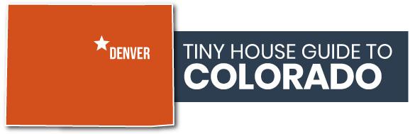 tiny house guide to colorado