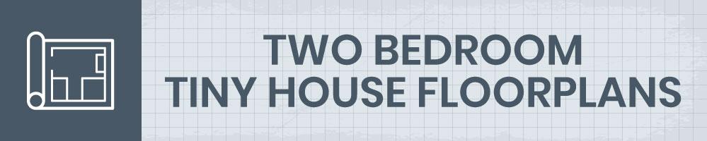 two bedroom tiny house floorplans